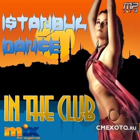 Istanbul Dance In The Club (2012)